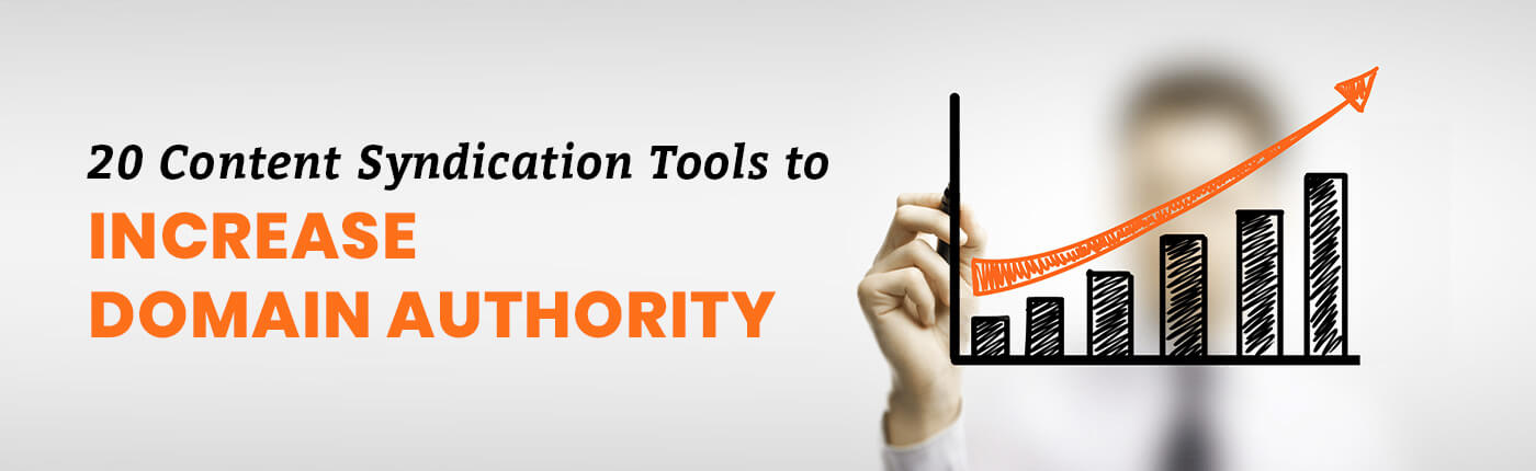 20 Content Syndication Tools to Increase Domain Authority