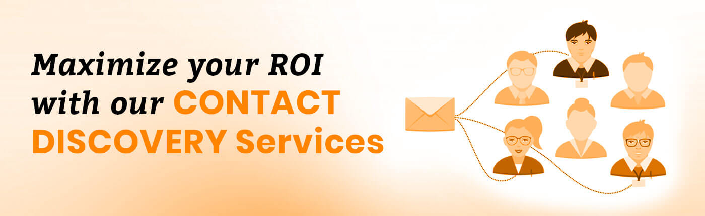 Maximize your ROI with our Contact Discovery Services