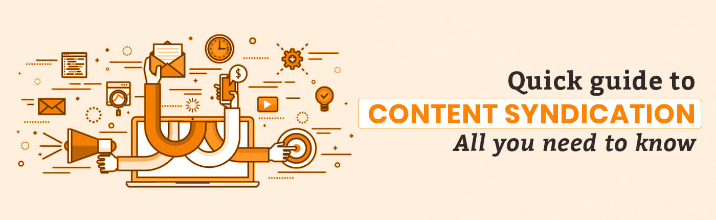 Quick guide to Content syndication: All you need to know