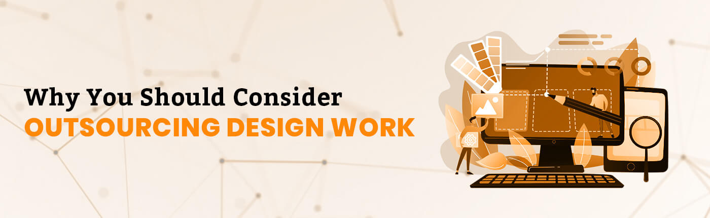Why You Should Consider Outsourcing Design Work