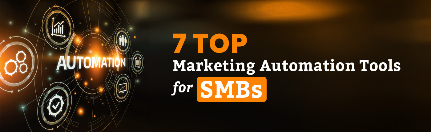 7 Top Marketing Automation Tools for SMBs