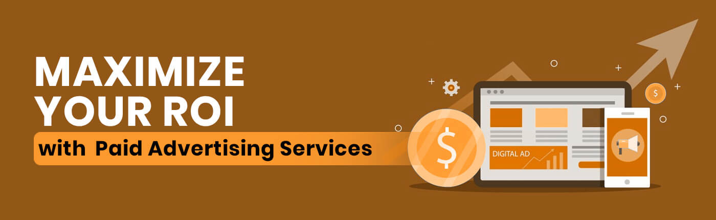 Maximize Your ROI with Paid Advertising Services