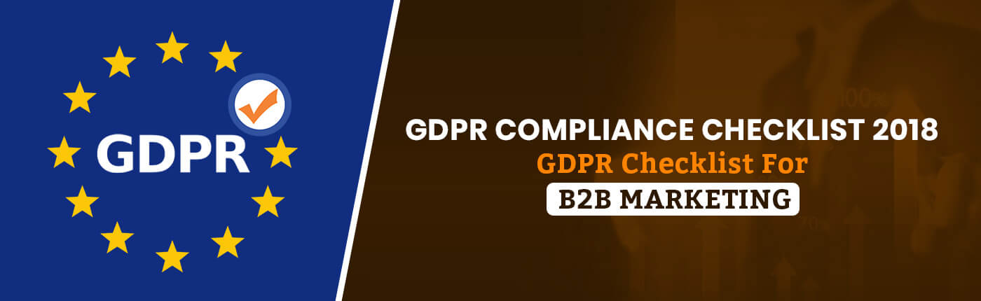 GDPR Compliance Checklist 2018: GDPR Checklist For B2B Marketing