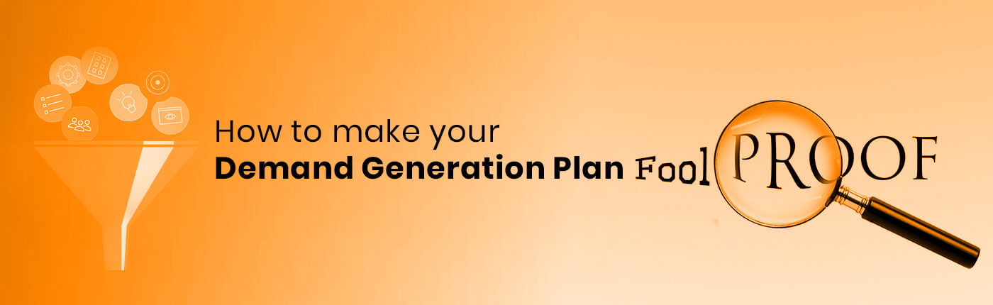 How to make your Demand Generation Plan Fool proof