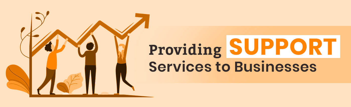 Providing Support Services to Businesses