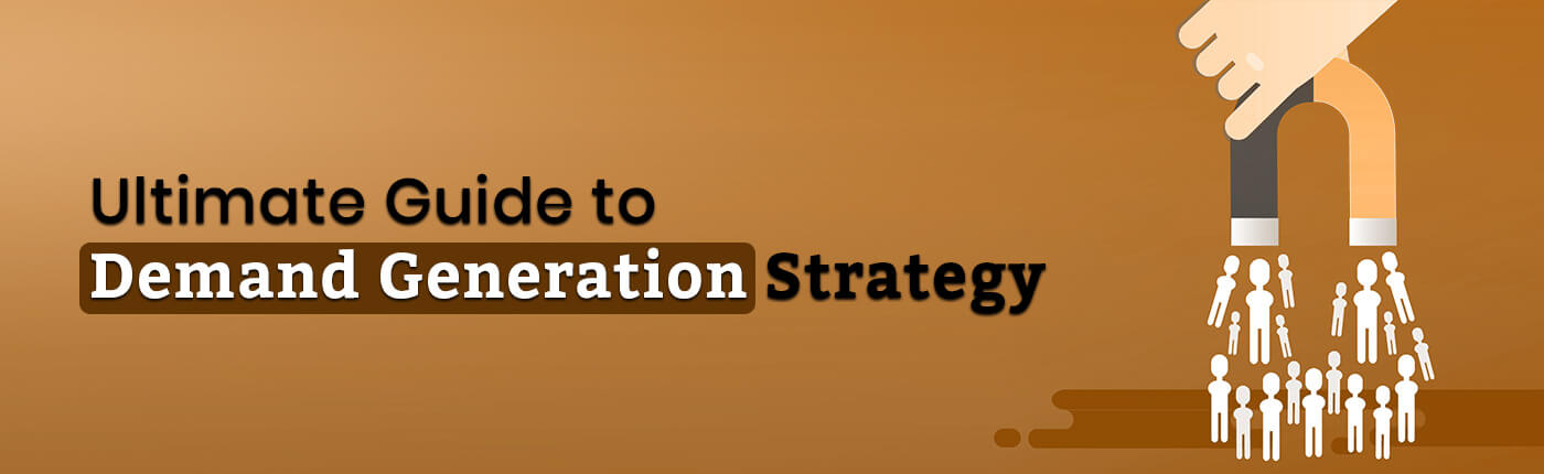 ultimate guide to demand generation strategy