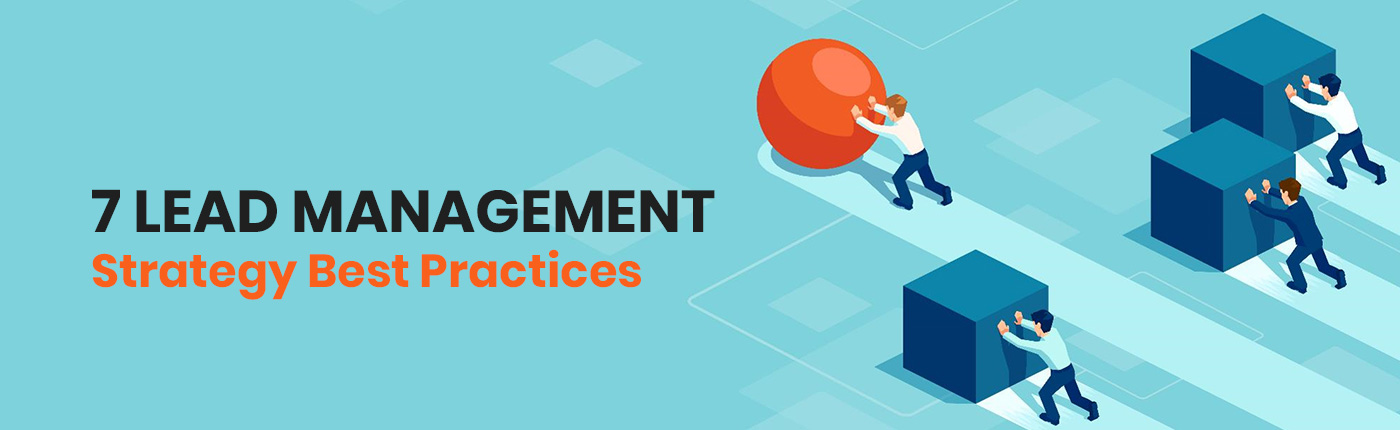 7 Lead Management Strategy Best Practices