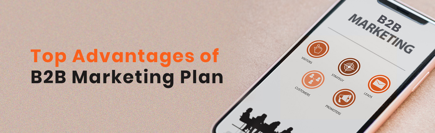 Top 7 Advantages of B2B Marketing Plan