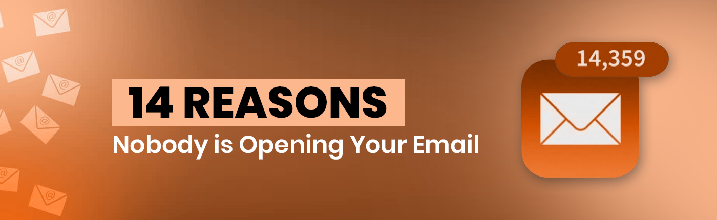 14 Reasons Nobody is Opening Your Email
