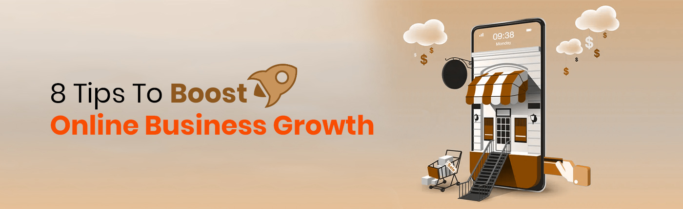 8 Tips To Boost Online Business Growth