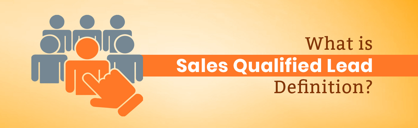 What is Sales Qualified Lead Definition?