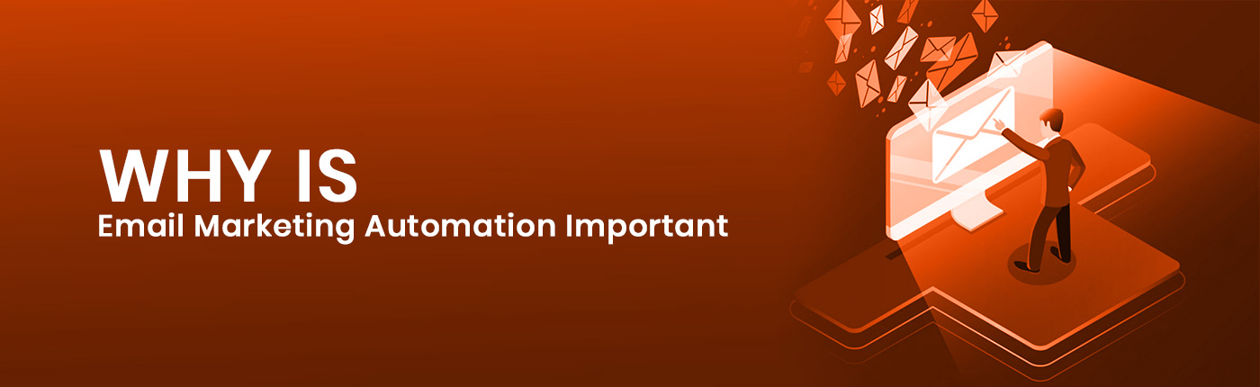 Why is Email Marketing Automation Important?