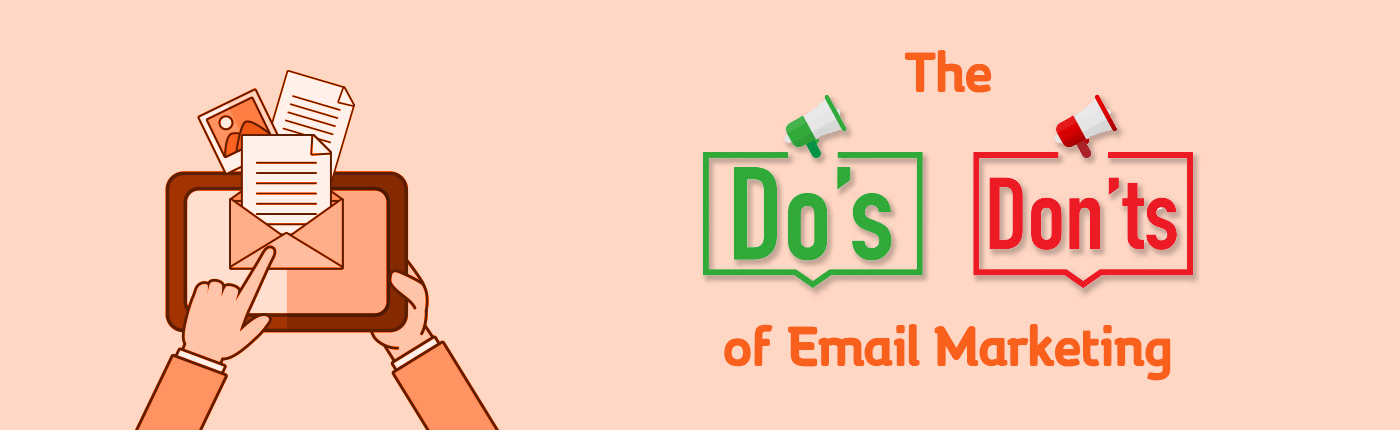 The Do's and Don'ts of Email Marketing