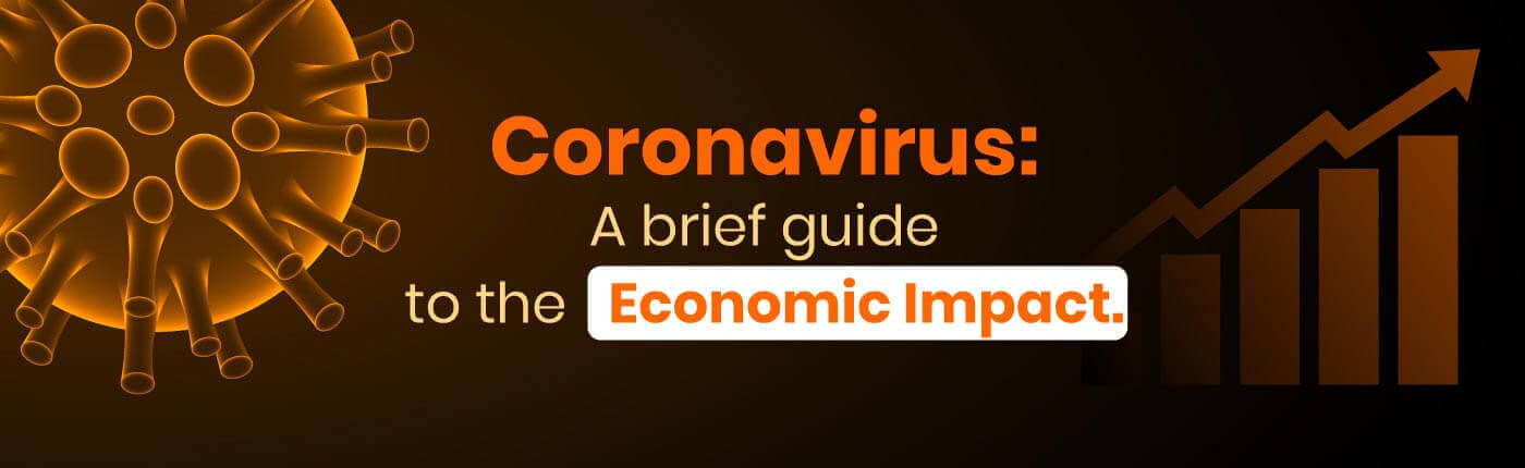 Coronavirus: A Brief Guide To The Economic Impact