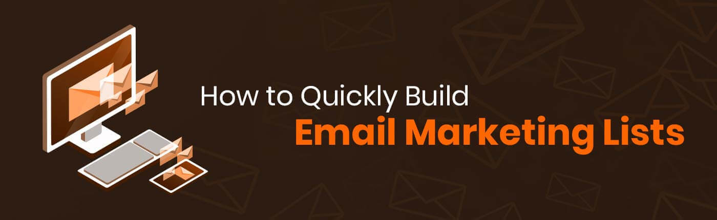 How To Quickly Build Email Marketing Lists?