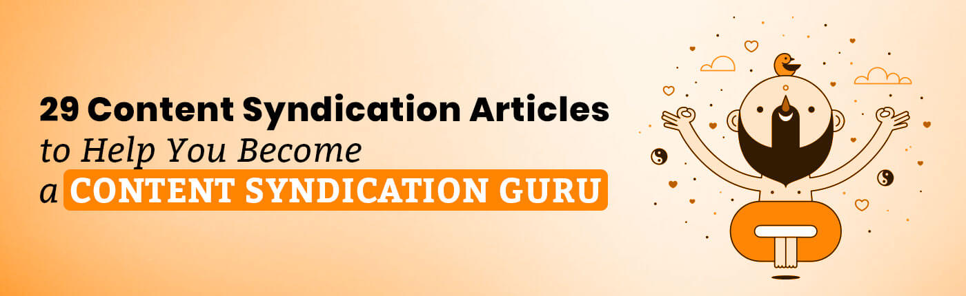 29 Content Syndication Articles to Help You Become a Content Syndication Guru