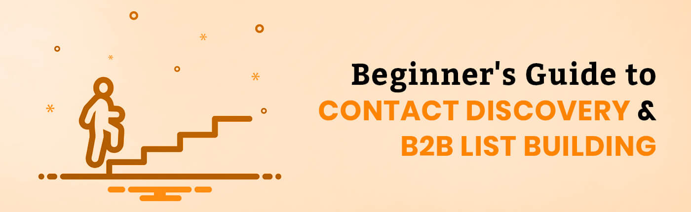Beginner's Guide to Contact Discovery and B2B List Building