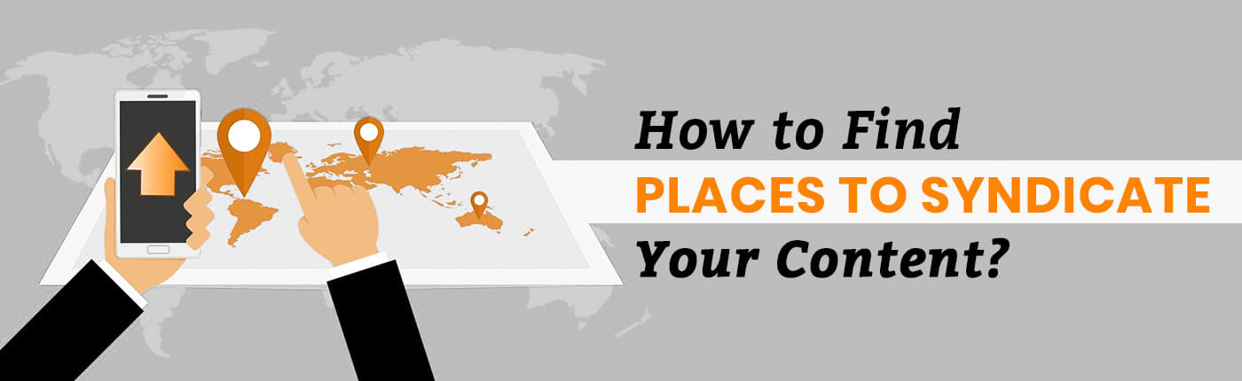 How to Find Places to Syndicate Your Content?