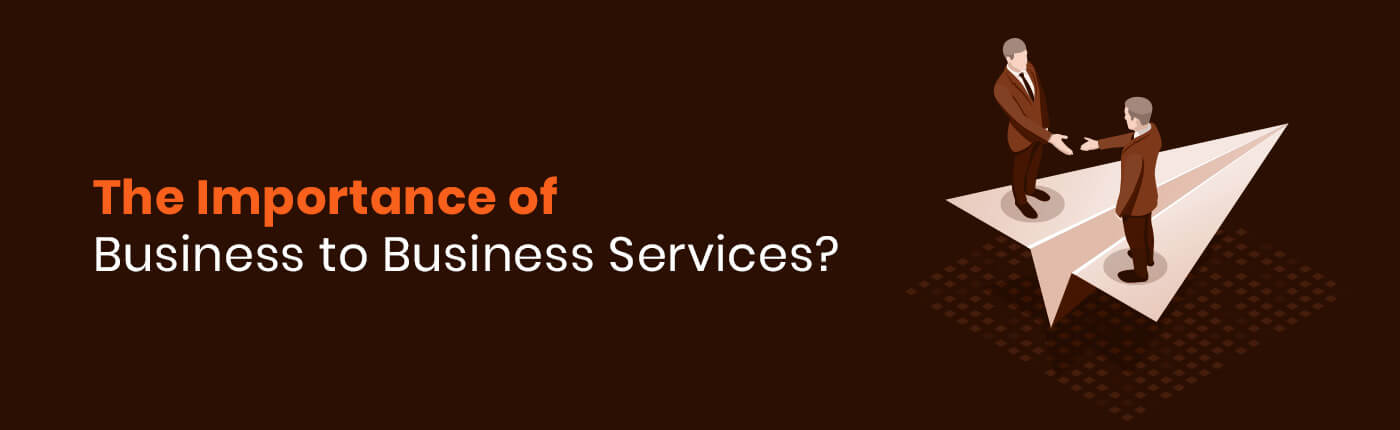 The Importance of Business-to-Business Services