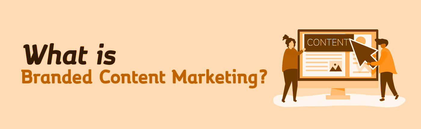 What is Branded Content Marketing?