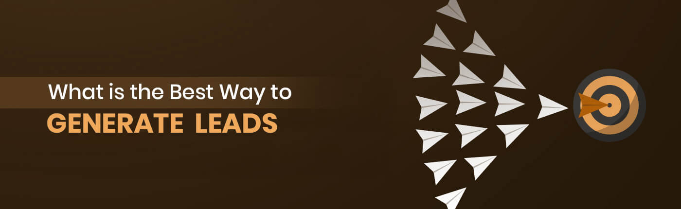 What is The Best Way to Generate Leads