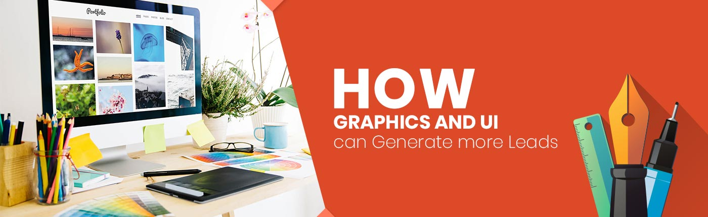 How Graphics and UI can Generate More Leads