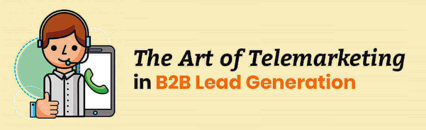 The Art of Telemarketing In B2B Lead Generation