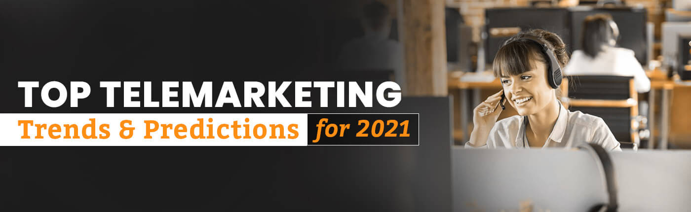 Telemarketing Trends Predictions for 2021