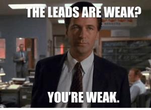 5 Surefire Ways To Increase Th - leads are weake Lead Quality