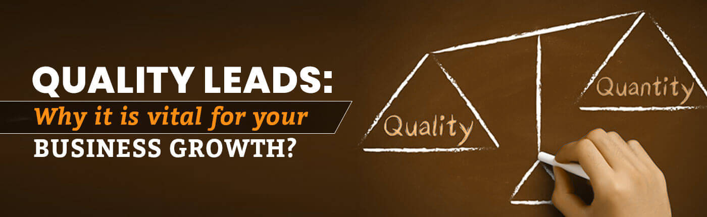 Quality Leads: Why It Is Vital For Your Business Growth?