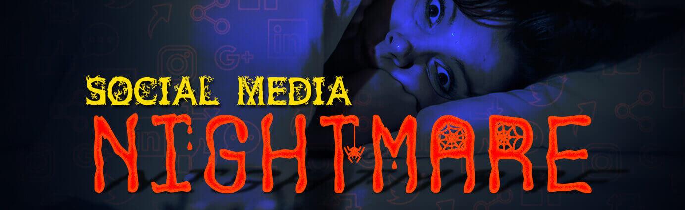Social Media Nightmares: How Social Media Marketer Can Avoid Mistakes
