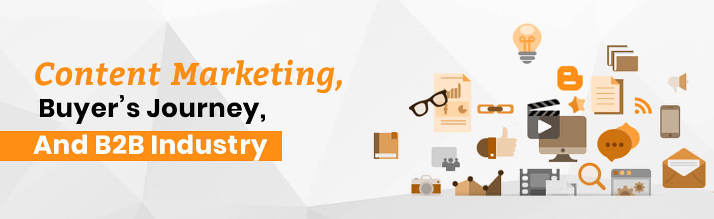 Content marketing Buyers Journey and B2B Industry
