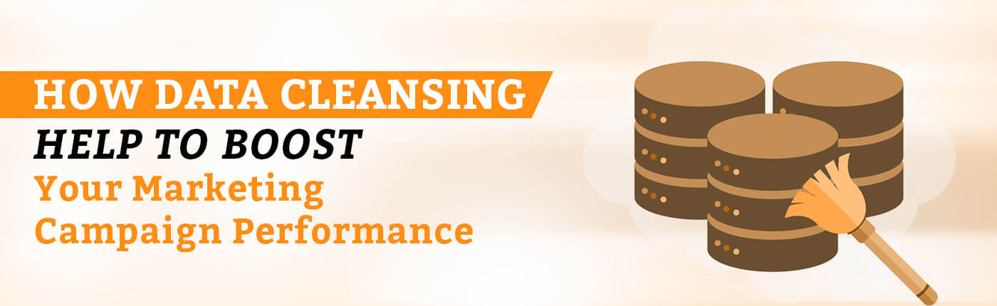 How Data Cleansing Help To Boost Your Marketing Campaign Performance?