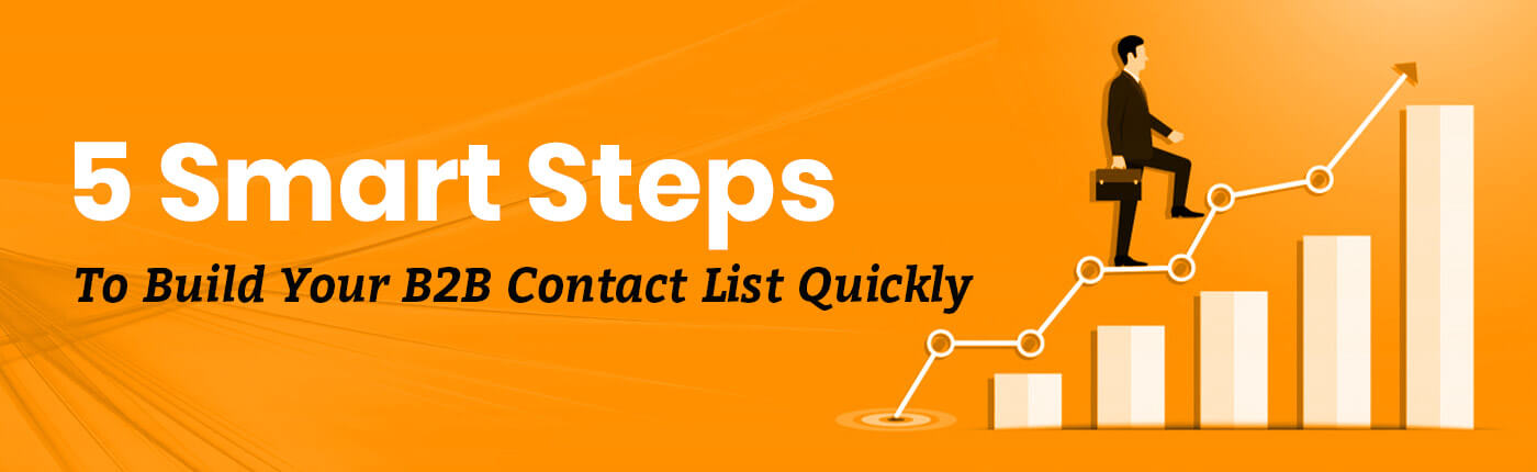 5 Smart Steps To Build Your B2B Contact List Quickly