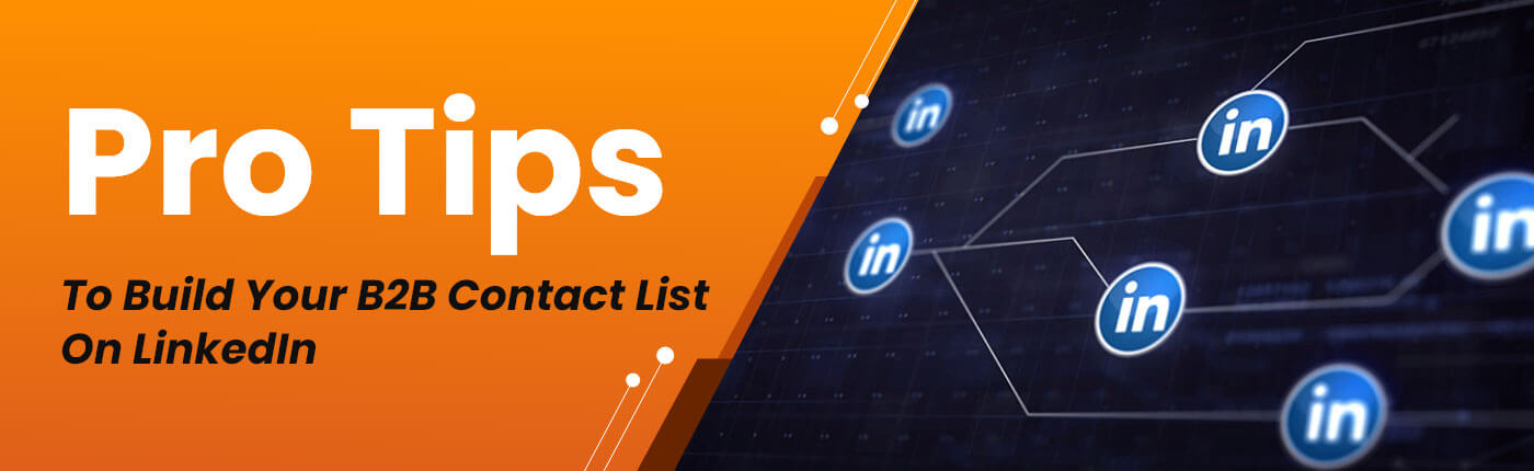 Pro Tips To Build Your B2B Contact List On LinkedIn