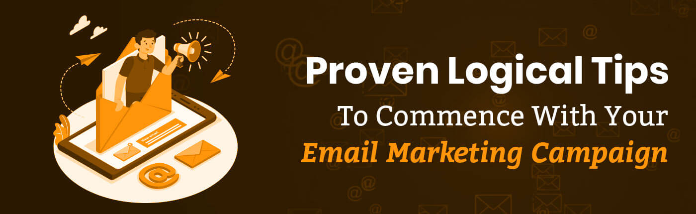 Tips To Commence With Your Email Marketing Campaign