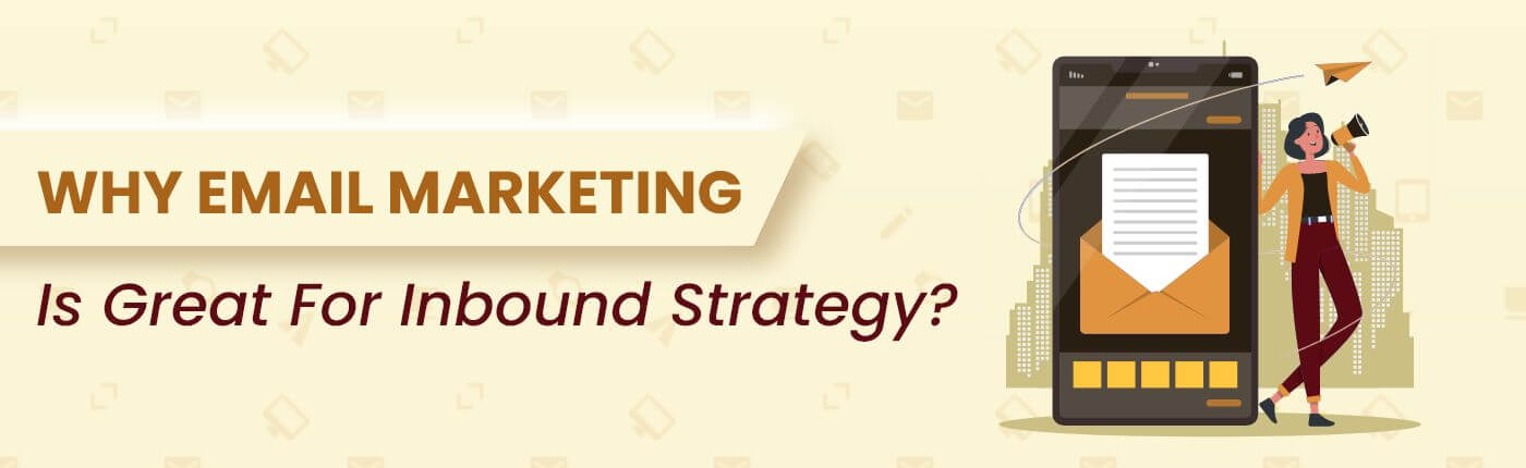 Why Email Marketing Is Great For Inbound Strategy