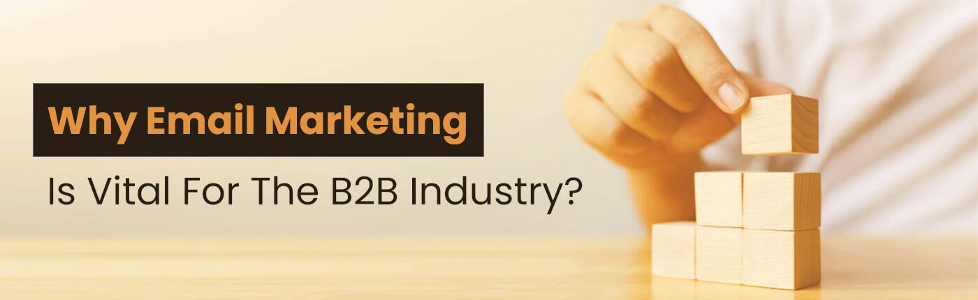 Why Is Email Marketing Vital For The B2B Industry