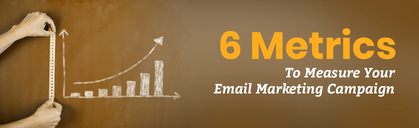 6 Important Metrics To Measure Your Email Marketing Campaign