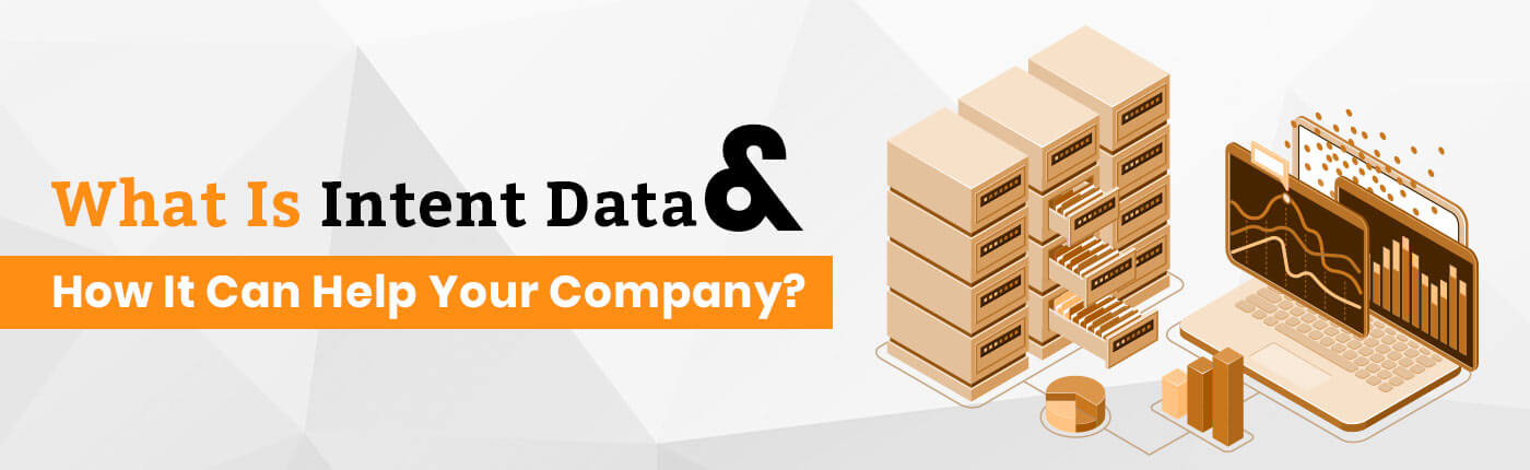 What Is Intent Data and How It Can Help Your Company?