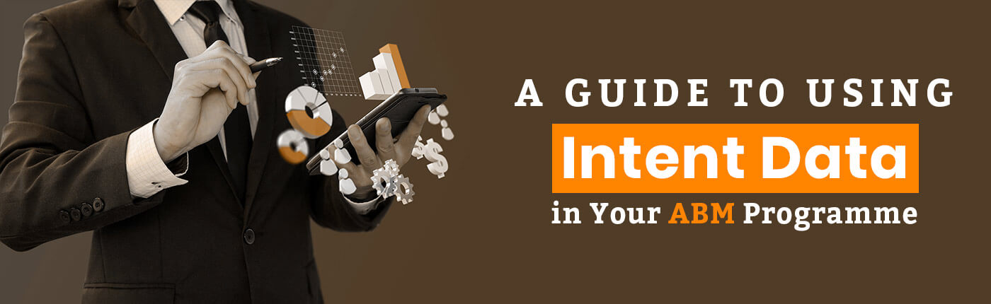 A Guide to Using Intent Data in Your  ABM Program