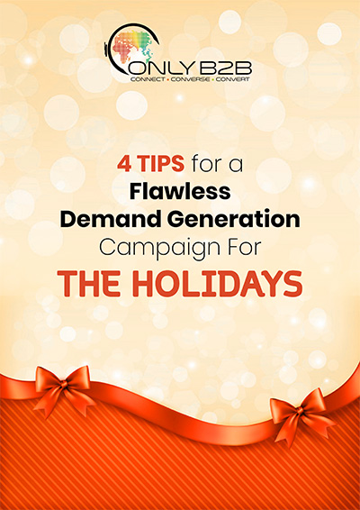 4 tips for a flawless demand generation campaign for the holidays