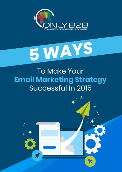 5 ways to make your email marketing strategy successful in 2015