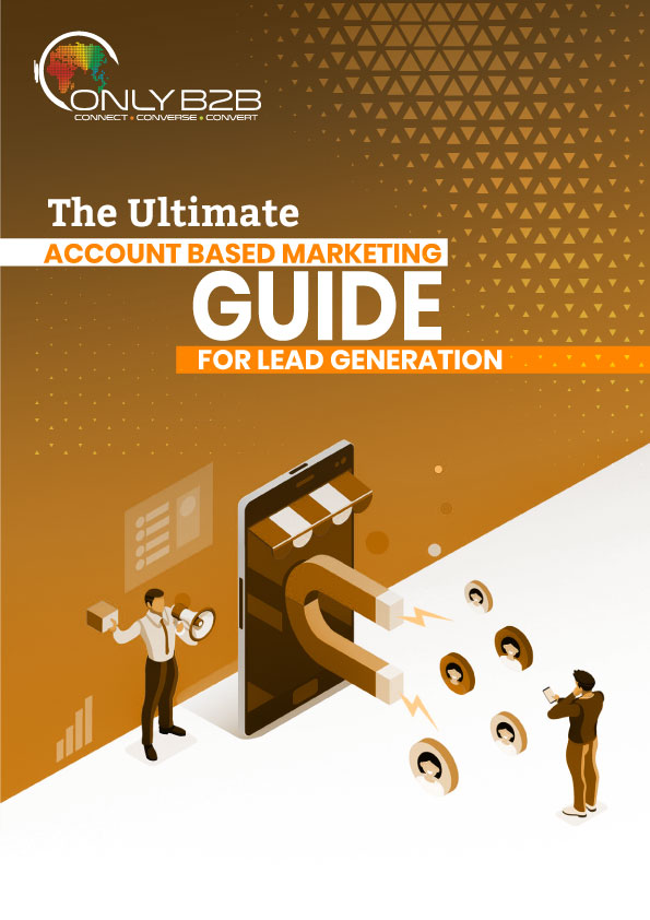 The ultimate Account Based Marketing Guide For Lead Generation